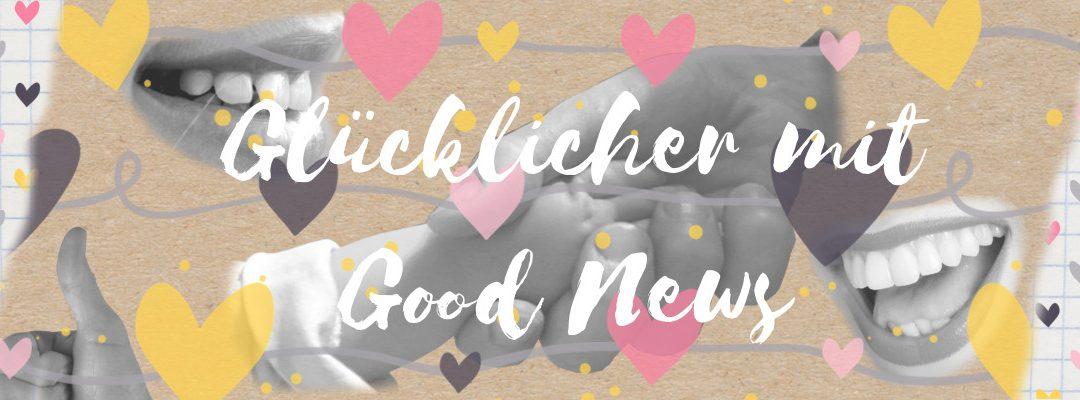 Glücklicher mit Good News