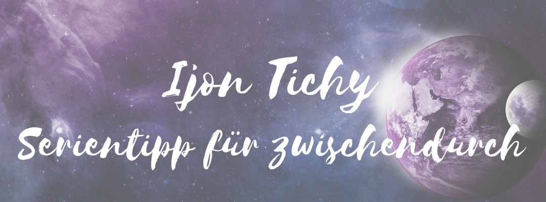 Ijon Tichy – Serientipp für Zwischendurch
