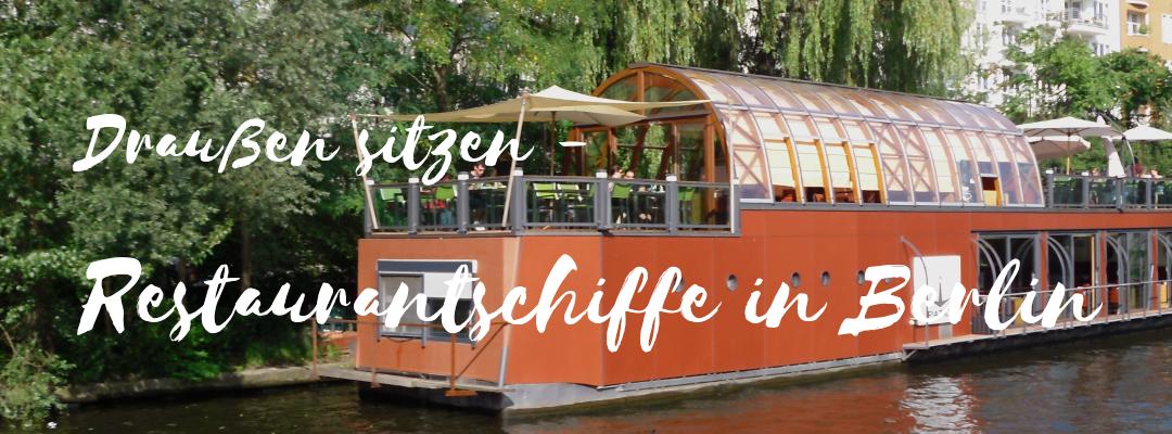 Am Wasser sitzen in Berlin – Restaurantschiffe