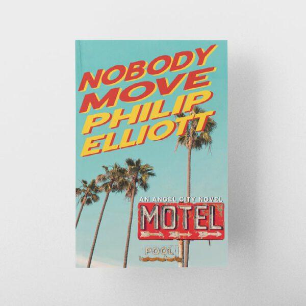 Nobody-Move-Philip-Elliott