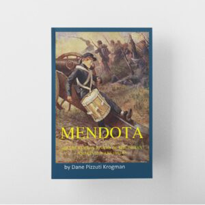 Mendota and the Restive Rivers of the Indian and Civil Wars