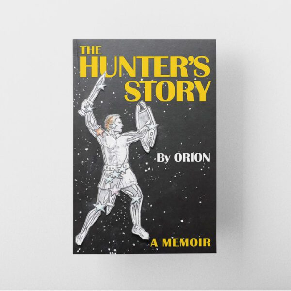 The Hunter's Story by Orion