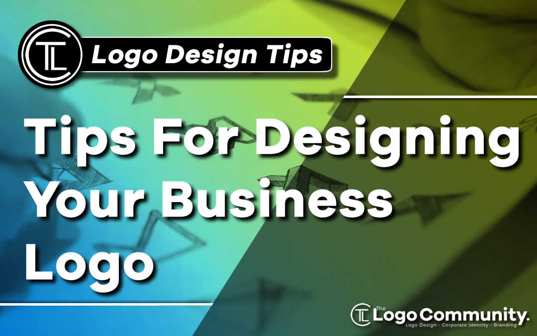 Tips For Designing Your Business Logo
