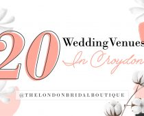 20 wedding croydon venues - south london - weddings - bride to be -engaged The London Bridal Boutique-19