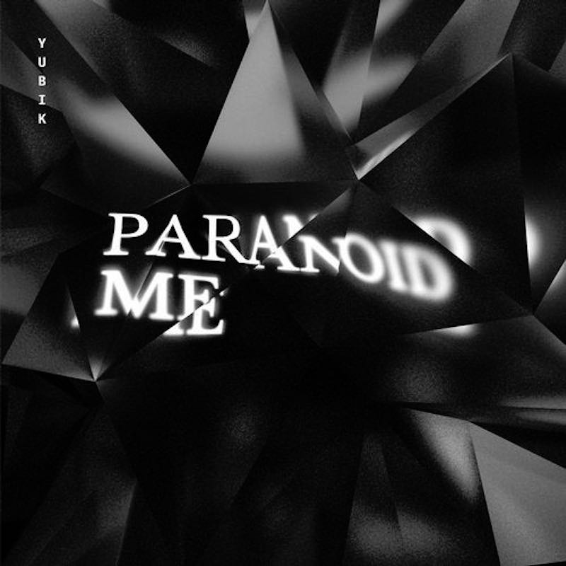 Yubik - Paranoid Me is out now on ATLANT