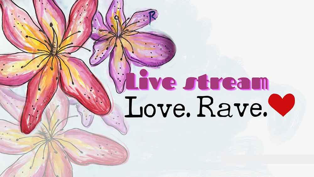 """Love Rave - Live Stream February Event"""