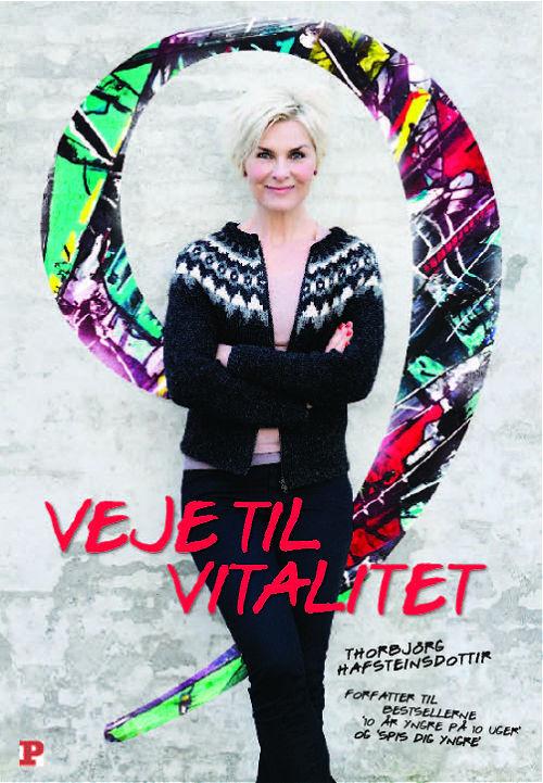 Veje til vitalitet, en bog af Thorbjorg Hafsteinsdottir. thorbjorg.di