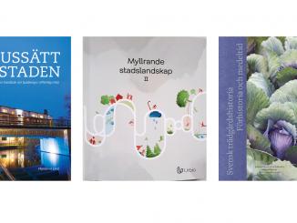 """Böckerna """"Ljussätt staden"""", """"Myllrande stadslandskap II"""" och """"Svensk trädgårdshistoria – förhistoria och medeltid""""."""