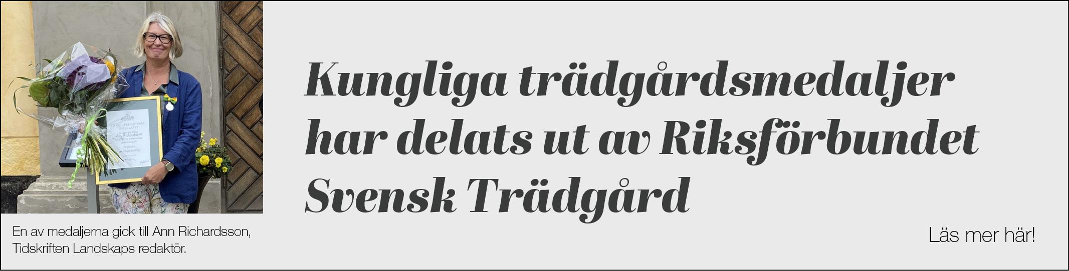 Kungliga trädgårdsmedaljer har delats ut av Riksförbundet Svensk Trädgård