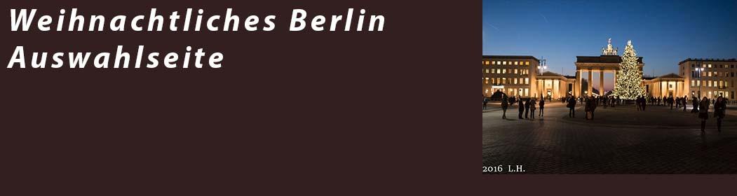 Weihnachtliches Berlin - Auswahlseite zur Weihnachtszeit