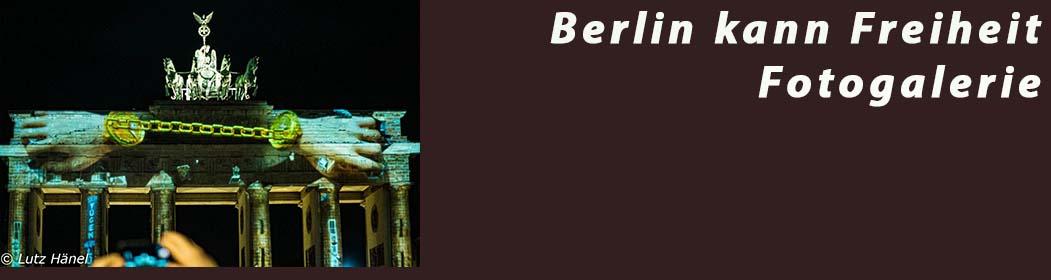 Berlin kann Freiheit Fotogalerie vom Brandenburger Tor