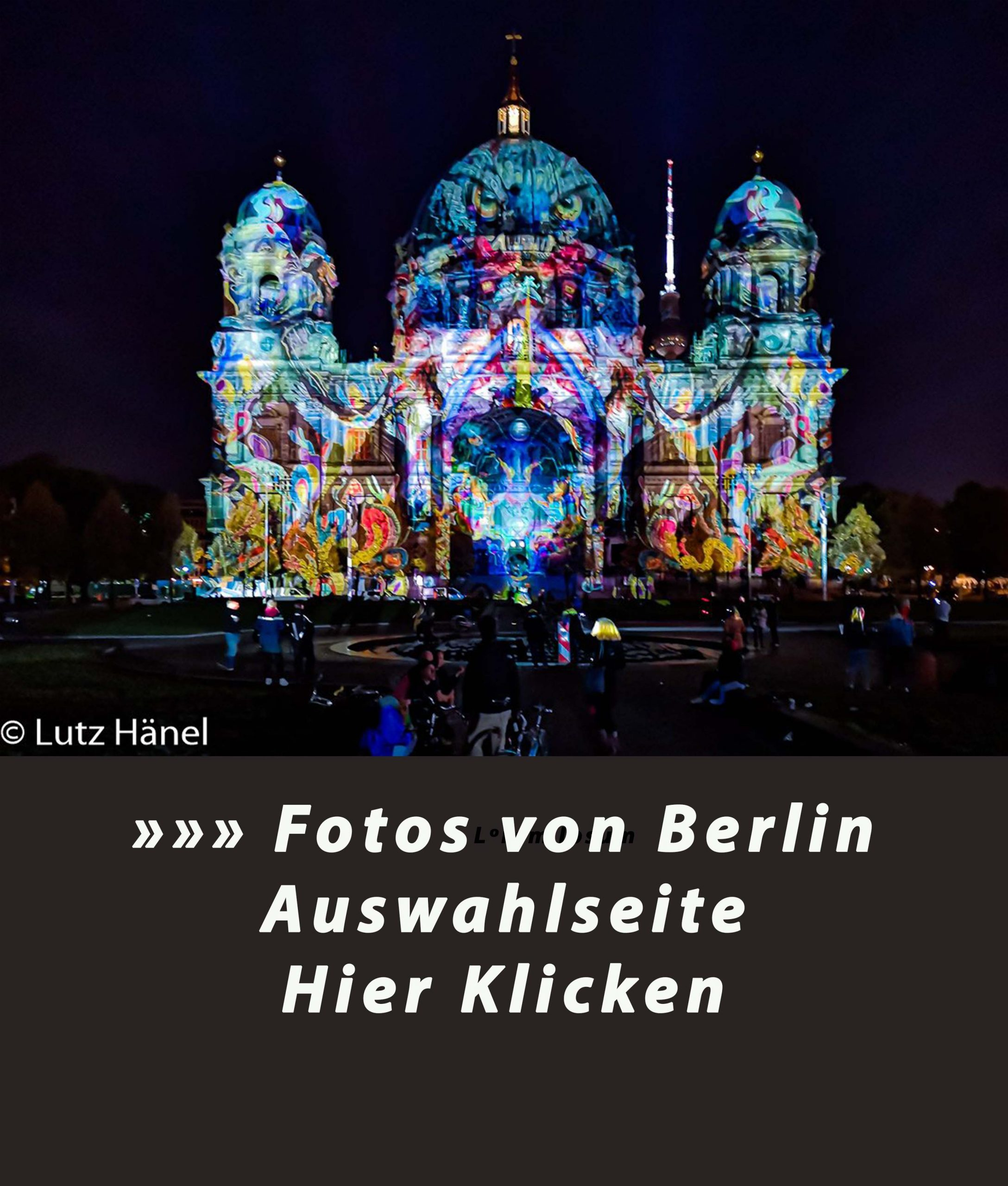 Berliner Dom Foto währent der Veranstaltung Berlin Leuchtet entstanden ist! Foto Touren durch Berlin