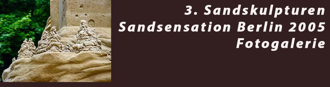 3. Sandskulturen Sandsensation 2005 in Berlin Foto Galerie