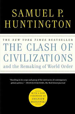 Book cover of The Clash of Civilizations and the Remaking of World Order by Samuel P Huntington