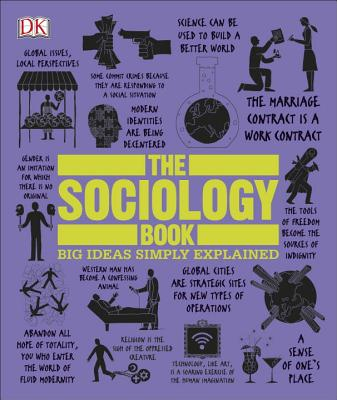 Book cover of The Sociology Book: Big Ideas Simply Explained by Sarah Tomley, Mitchell Hobbs