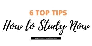 Top 6 Tips How to Study Now