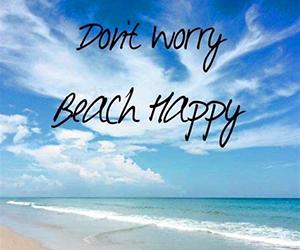 Don't worry, beach happy
