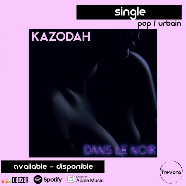kazodah dans le noir