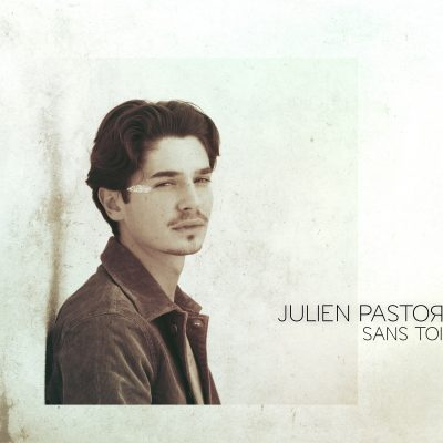 JULIEN PASTOR - SANS TOI COVER min