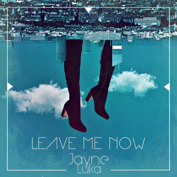 Jayne Luka - Leave me now Coverart mini 1500