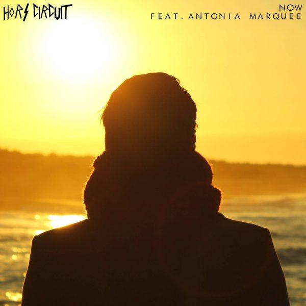 NOW - hors circuit feat Antonia marquee