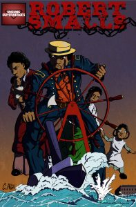 The cover of Robert Smalls - A Life Reclaimed - the first of a series of historical graphic novels
