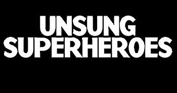 Unsung Superheroes