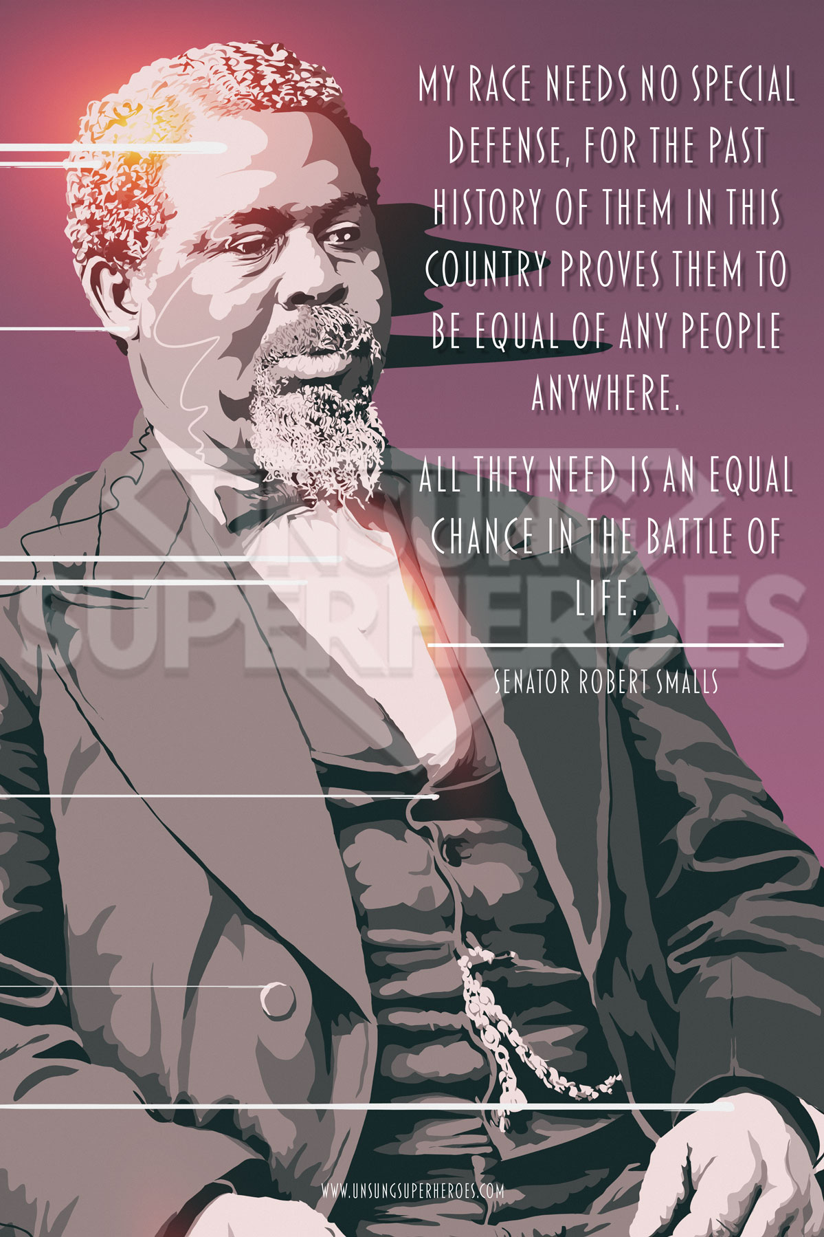 "Vector portrait of Robert Smalls, with a quote: ""My race needs no special defense, for the past history of them in this country proves them to be equal of any people anywhere. All they need is an equal chance in the battle of life."""