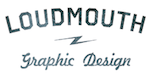 Loudmouth Graphic Design