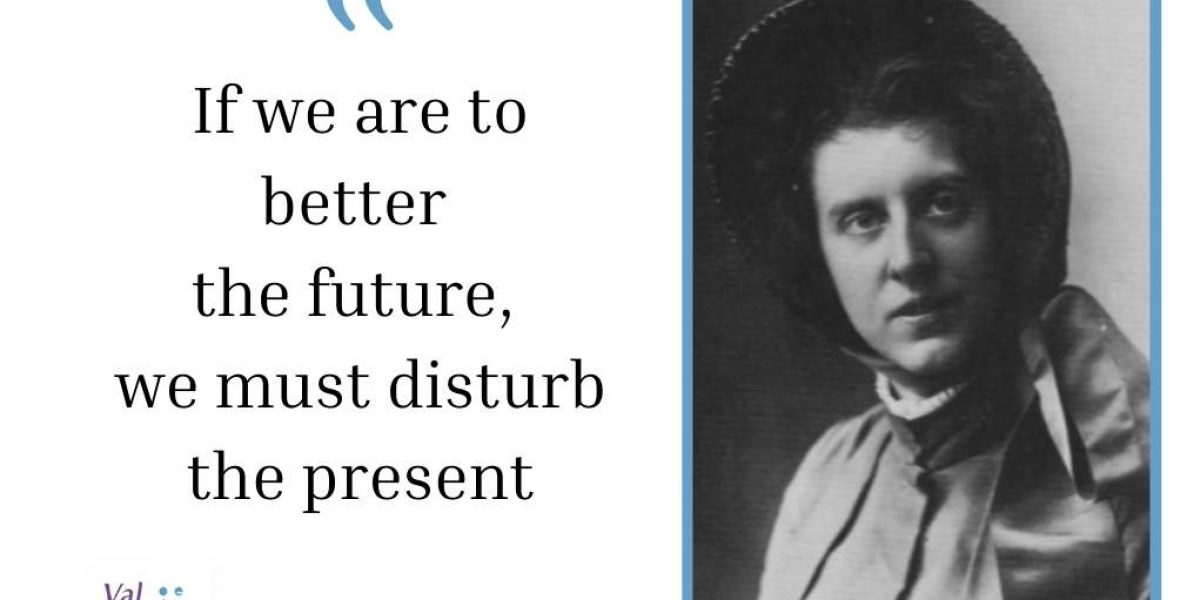 """""""If we are to better the future, we must disturb the present."""""""