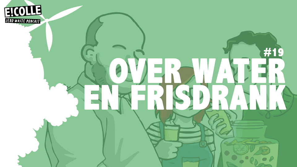 Zero Waste Podcast over water en frisdrank