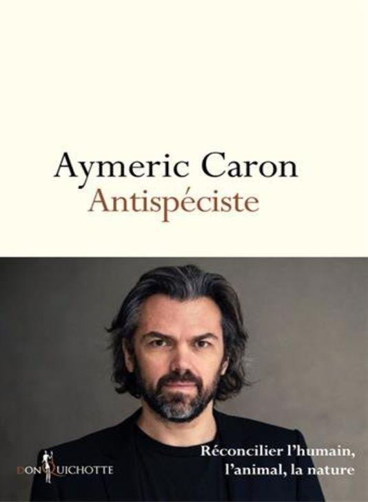 4897671_6_4d61_antispeciste-d-aymeric-caron-don_85ea55677979d7dde10fa6af0eb16ff9