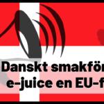 Vädjar till EU att stoppa Danskt smakförbud