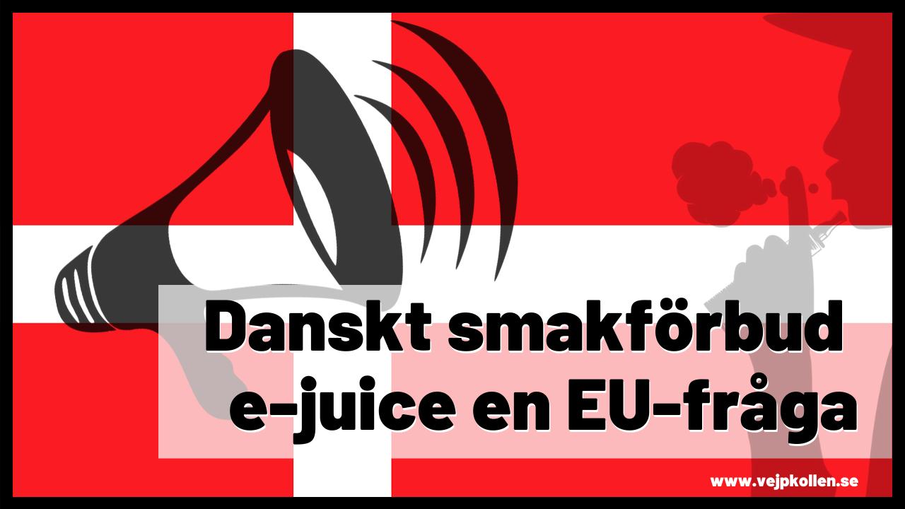 Att förbjuda smaker i E-juice blir en EU-fråga efter Danska lagförslaget