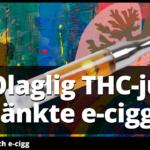 THC-skandalen värre än corona för vejpshoppar
