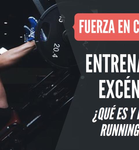 entrenamiento fuerza excentrico en running y trail running