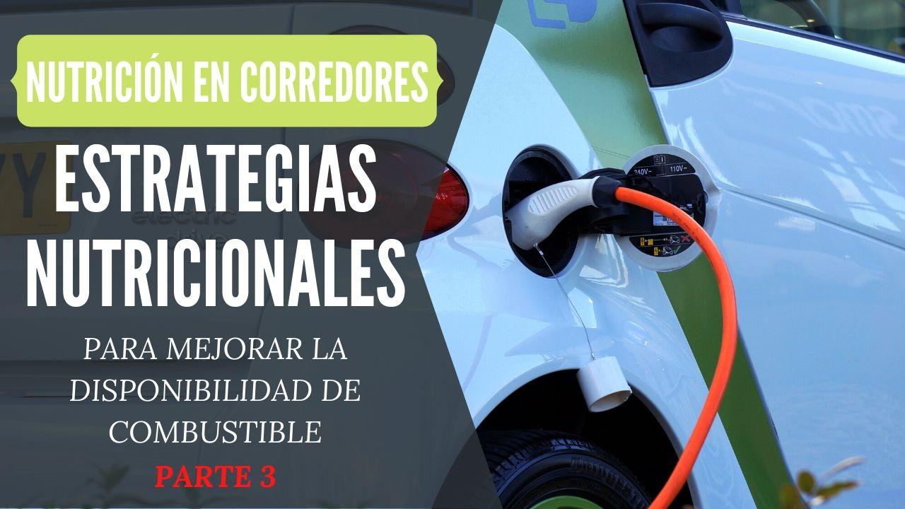 estrategias mejorar disponibilidad de combustible running tres