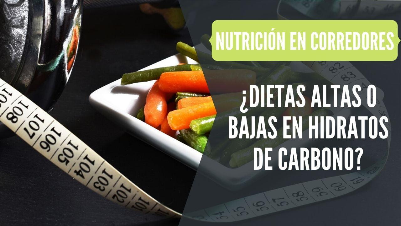 corredores dieta alta o baja en hidratos de carbono