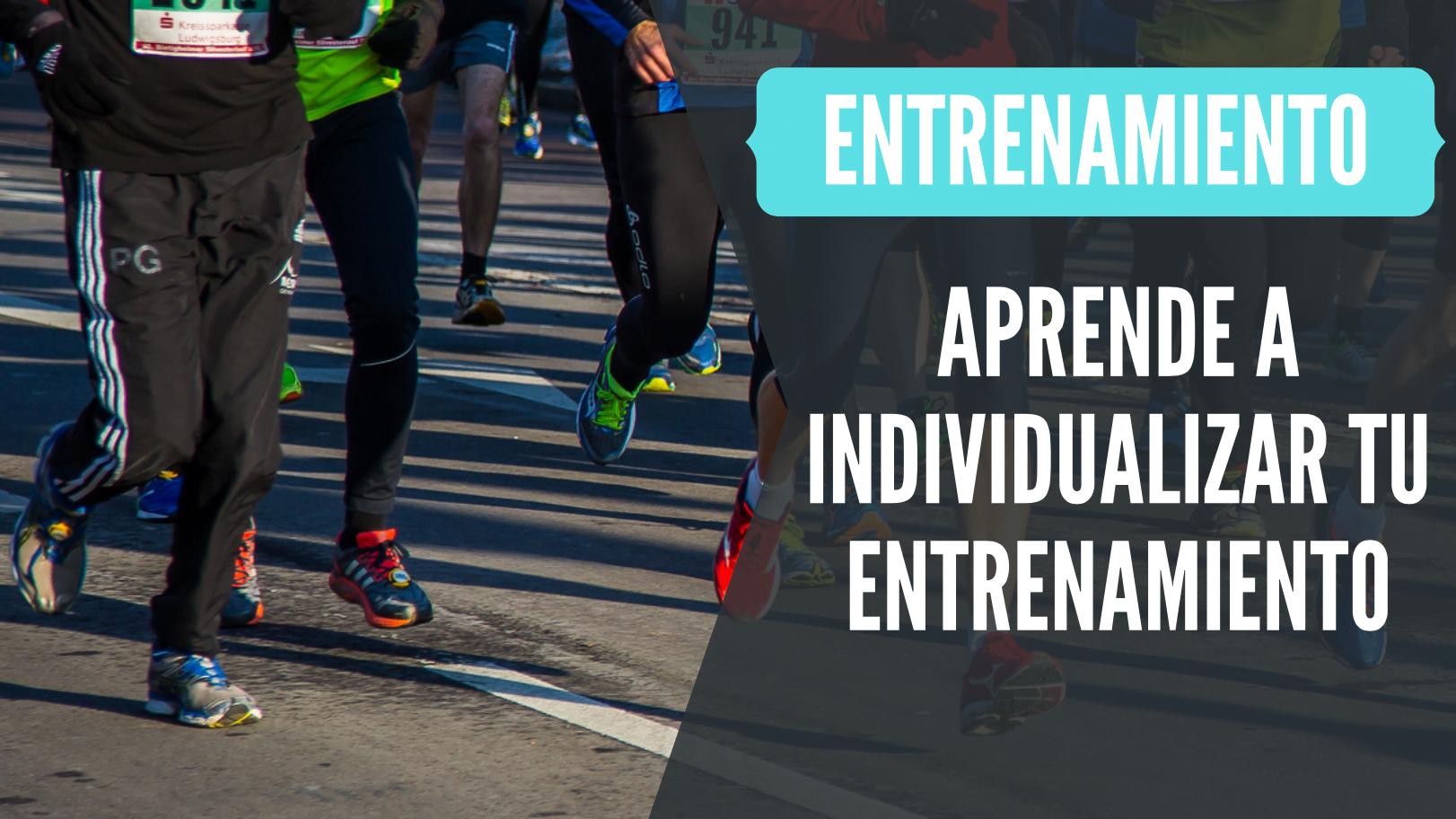 como individualizar entrenamiento running