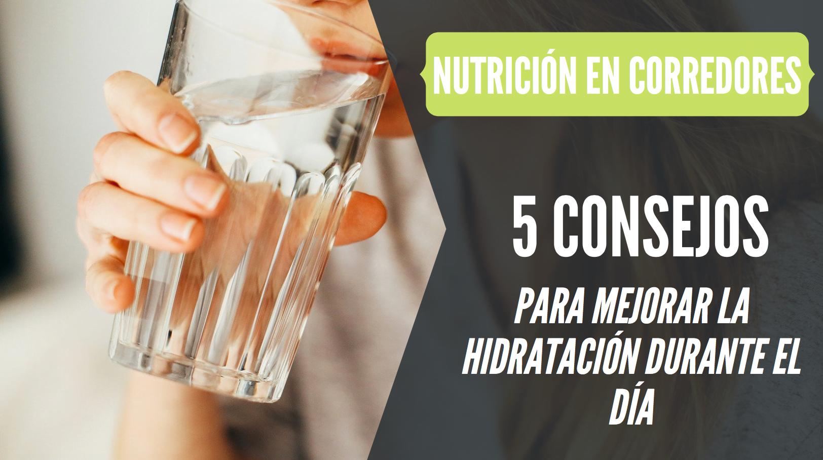 como mejorar hidratacion durante el dia