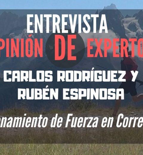 entrevista carlos rodriguez ruben espinosa entrenamiento de fuerza en corredores