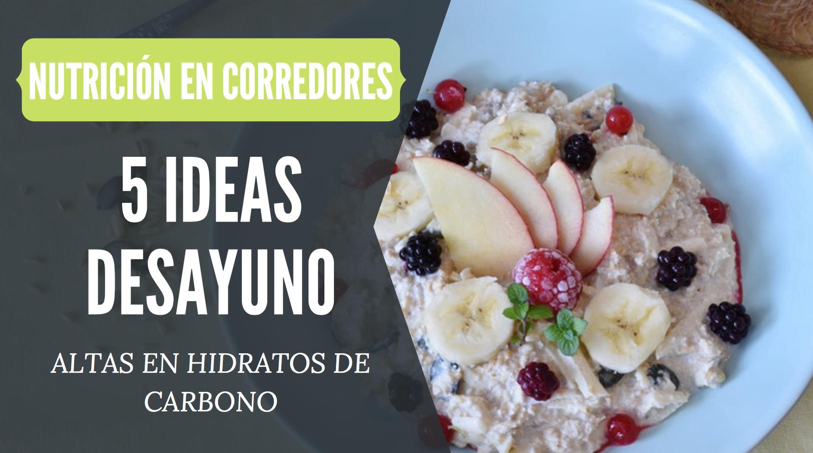 ideas desayuno altas en hidratos de carbono