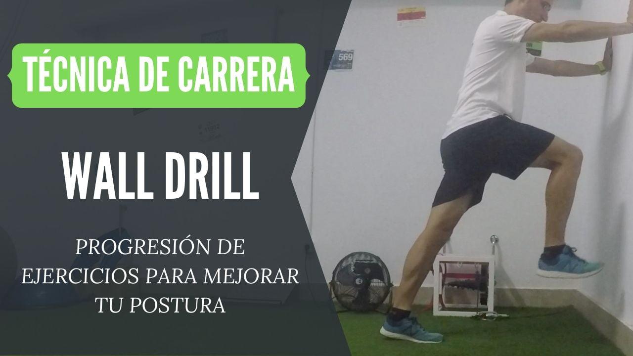 progresion ejercicios wall drill tecnica de carrera