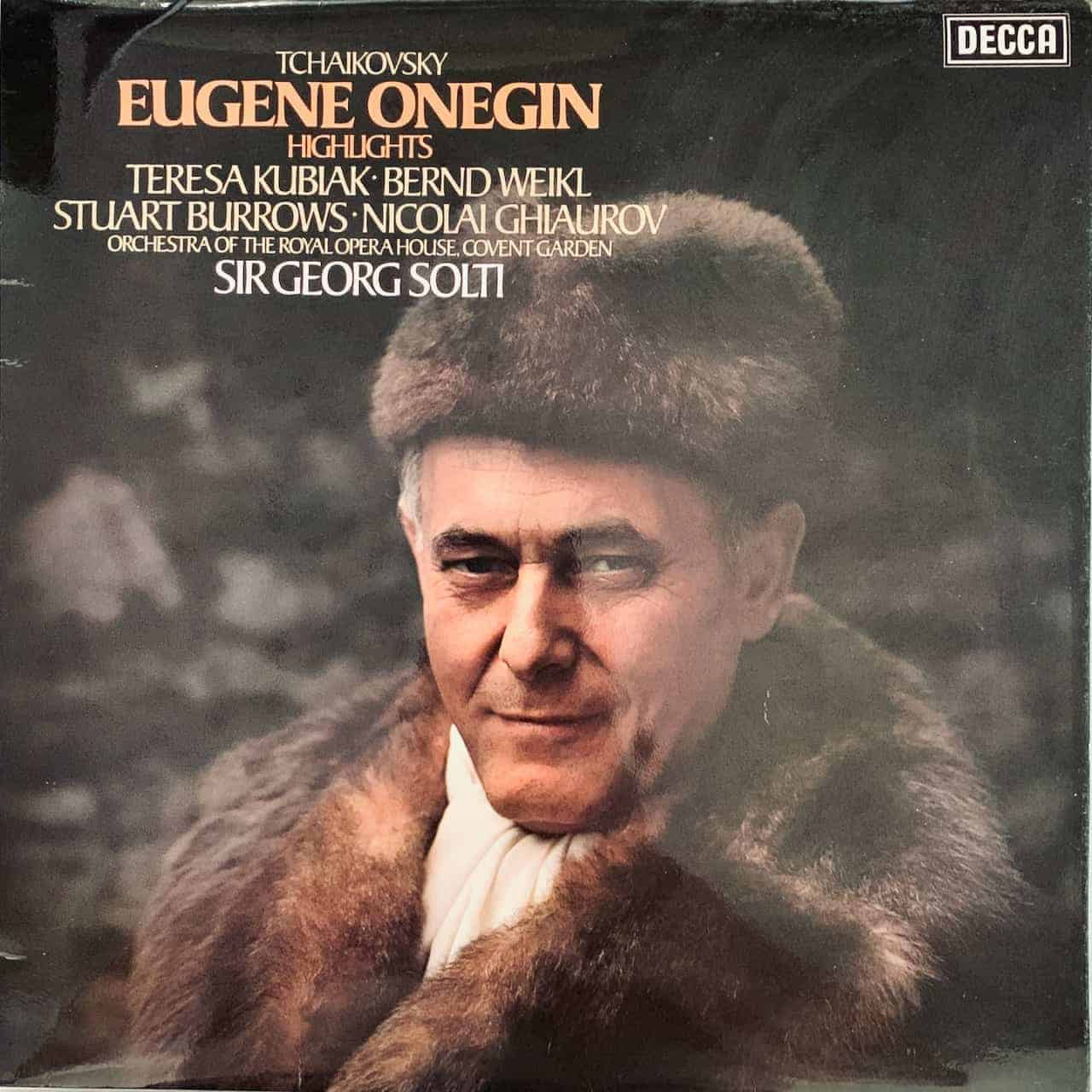 Tchaikovsky Eugene Onegin Highlights - Teresa Kubiak, Bernd Weikl, Stuart Burrows, Nicolai Ghiaurov, Orchestra Of The Royal Opera House, Covent Garden, Georg Solti