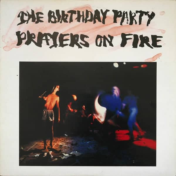 The Birthday Party – Prayers On Fire