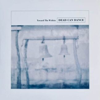 Dead Can Dance – Toward The Within