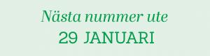 Nästa nummer ute 29 januari