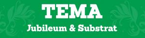 TEMA Jubileum & Substrat