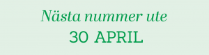 Nästa nummer ute 30 april
