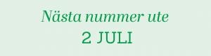 Nästa nummer ute 2 juli